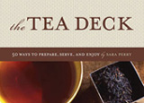 The Tea Deck: 50 Ways to Prepare, Serve, and Enjoy